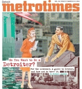 So you want to be a Detroiter? - Covers - Detroit Metro Times | Detroit 67 | Scoop.it