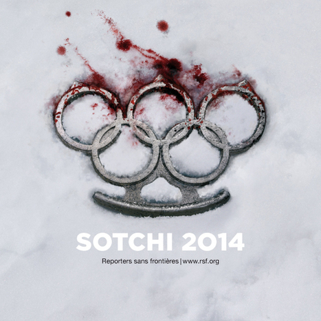 RSF lance sa campagne Sotchi 2014 - Reporters sans frontières | Reporters Sans Frontières | Scoop.it