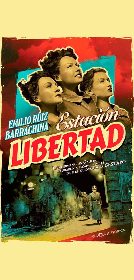 'Estación libertad', la historia de las 'Shindlers' gallegas | Artes ferroviarias | Scoop.it