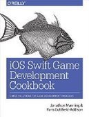 iOS Swift Game Development Cookbook: Simple Solutions for Game Development Problems, 2nd Edition - PDF Free Download - Fox eBook | IT Books Free Share | Scoop.it
