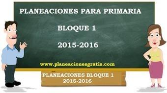 Planeaciones para Primaria 2015-2016 - Descargar Gratis Primer Bloque | EDUCACIÓN en Puerto TIC | Scoop.it