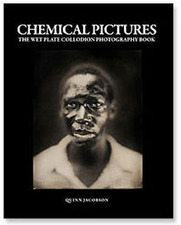 Quinn Jacobson Photography - Historic Photographic Processes - Chemical Pictures Book | wet plate collodion | Scoop.it