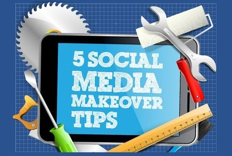 Visualistan: 5 Social Media Makeover Tips [Infographic] | Social Media | Scoop.it