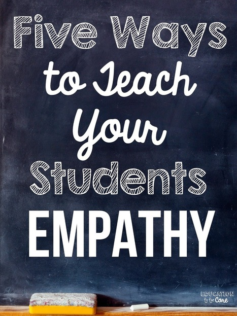 Five Ways to Teach Your Students Empathy | Numerate Students | Scoop.it