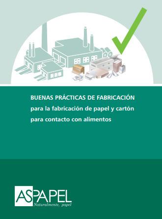 (ES) (PDF) - Buenas prácticas de fabricación para la fabricación de papel y cartón para contacto con alimentos | aspapel.es | Glossarissimo! | Scoop.it
