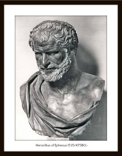 """Heraclitus of Ephesus: """"The Doctrine of Flux and the Unity of Opposites"""".- 