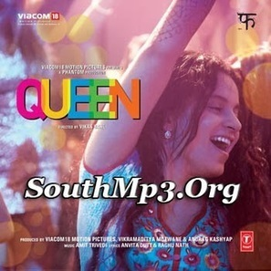 Queen (2014) Hindi Mp3 Album Songs Free Download | Movie Dhamaka | Scoop.it