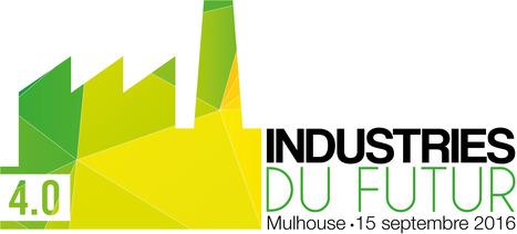 Salon INDUSTRIES DU FUTUR 2016 Mulhouse 15 Sept 2016 | ECPM Strasbourg | Scoop.it