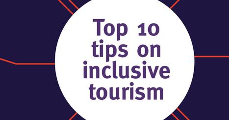 Tourism Top 10 #InclusiveTips | Accessible Tourism | Scoop.it