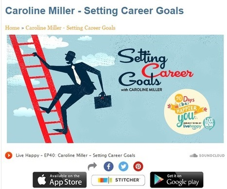 Setting Career Goals with Caroline Adams Miller | Psicología Positiva, Felicidad y Bienestar. Positive Psychology,Happiness & Wellbeing | Scoop.it