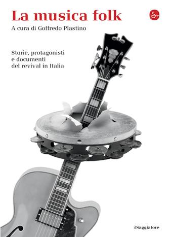 La musica folk   Il Saggiatore   Girando in rete...   Scoop.it