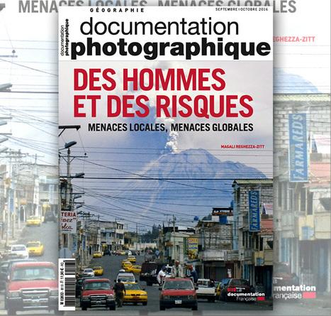 Des hommes et des risques - Documentation photographique N°8113 | Géographie : les dernières nouvelles de la toile. | Scoop.it