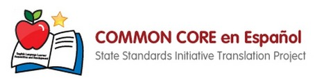Welcome to Common Core Translation Project (To Spanish) // commoncore-espanol.com | Resources for New Standards: Common Core, CA English Language Development, & Next Generation Science Standards | Scoop.it