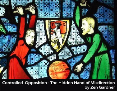 Controlled Opposition – The Hidden Hand of Misdirection   Zen Gardner   FarOutRadio with Scott Teeters   Scoop.it