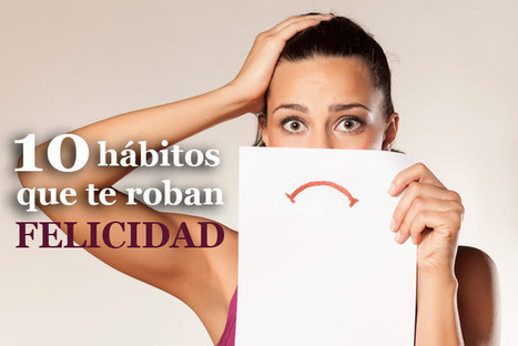 10 hábitos que te roban felicidad - El Sitio de Salud Visual / Oftalmología | El cuidado de los ojos y de la visión | Scoop.it