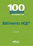 Bâtiments HQE, 100 questions pour comprendre et agir, Jean Hetzel, AFNOR, 2009 | Projet Solar Decathlon 2014 - Sélection documentaire par le département GCC et la bibliothèque | Scoop.it