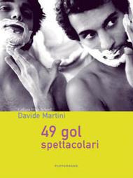 49 Gol Spettacolari - Davide Martini - Recensione Libri Gay   Libri Gay   Scoop.it