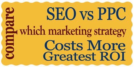 SEO vs PPC - Which marketing strategy? | microbusiness | Scoop.it