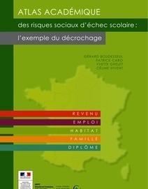 Atlas académique des risques sociaux d'échec scolaire : l'exemple du décrochage | 1-Personnel de direction - school leadership | Scoop.it