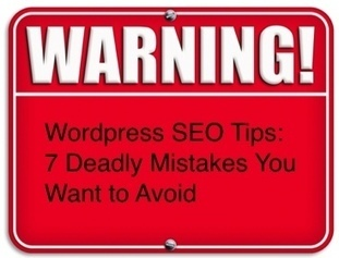 Wordpress SEO Tips: 7 Deadly Mistakes You Want ... | SEO & ANALYTICS | Scoop.it