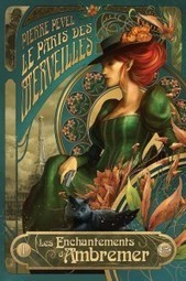 Les enchantements d'Ambremer, Pierre Pevel (Roman Fantasy) | Choose Steampunk | Scoop.it