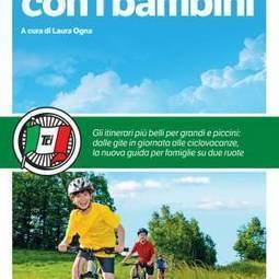 In bicicletta con i bambini: la nuova guida Touring | Il mondo che vorrei | Scoop.it