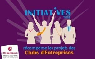 Remise des prix Initiatives 2014 aux Clubs d'entreprises, le 28 janvier à la CCI de Bordeaux | Groupe et Marques CCI de Bordeaux | Scoop.it