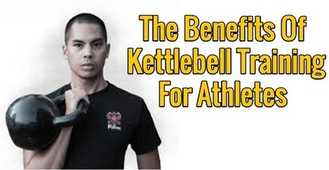 The Benefits Of Kettlebell Training For Athletes: Biohack your fat loss, strength, explosive power, and muscle building | Optimal Health & Biohacking | Scoop.it