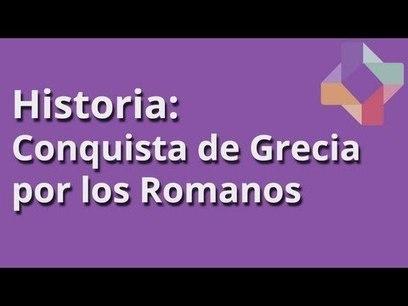 Conquista de Grecia por los romanos | Historia Antigua II | Scoop.it