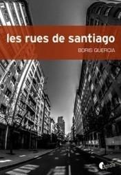 Les rues de Santiago de Boris Quercia | Asphalte - la revue de presse | Scoop.it
