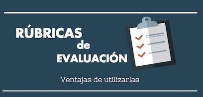 15 ventajas de utilizar rúbricas de evaluación | Educacion, ecologia y TIC | Scoop.it