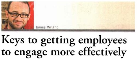 Keys to Getting Employees to Engage More Effectively - News WA | Engagement Capabilities Media Coverage | Scoop.it