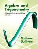Algebra and Trigonometry Enhanced with Graphing Utilities, 6th Edition - PDF Free Download - Fox eBook   Kids Today   Scoop.it