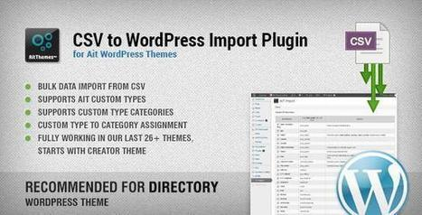 CodeCanyon – CSV to WordPress Import Plugin - Daily Nulled | Daily Nulled WordPress Themes & Plugins | Scoop.it