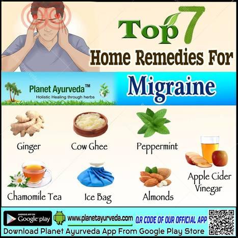 Top 7 Home Remedies fir Migraine - Planet Ayurveda   Planet Ayurveda   Scoop.it