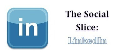 The Social Slice | Growing Your Business On LinkedIn | Social Media Marketing | Scoop.it
