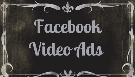 Facebook's Silent Autoplay Video Ads Require Custom Content to Shine | TechCrunch | SocialMoMojo Web | Scoop.it