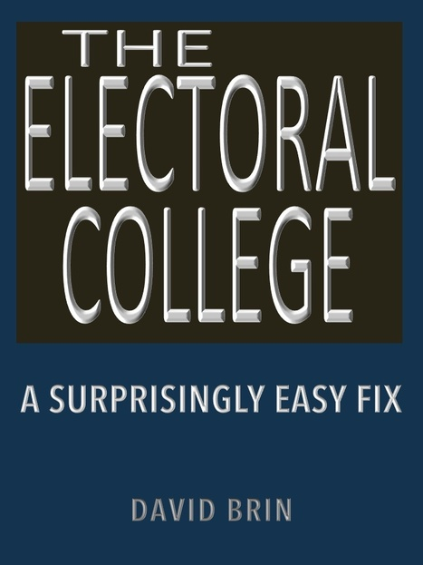 The Electoral College: A Surprisingly Easy Fix | Politics for the Twenty-first Century | Scoop.it