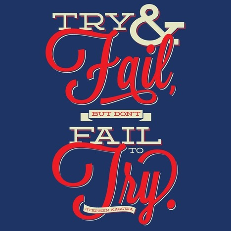 Try and fail, but don´t fail to try... | $ocial ℳ℮dia ↻↻ | Scoop.it