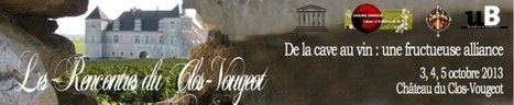 Rencontres du Clos-Vougeot 2013 | World Wine Web | Scoop.it