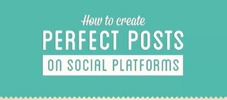 How to Create Perfect Posts on Social Media [INFOGRAPHIC] - Social Media London   Girl Geek   Scoop.it