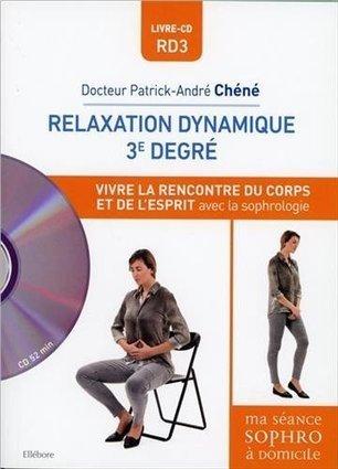 Relaxation dynamique 3° degré - Vivre la rencontre du corps et de l'esprit avec la sophrologie - Livre + CD | Relaxation Dynamique | Scoop.it