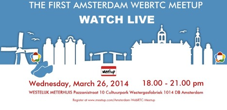 Live Streaming of the 1st WebRTC Amsterdam Meetup | Telecom APIs & WebRTC | Scoop.it