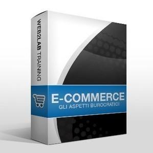 Aspetti burocratici e fiscali di un e-commerce | Web2lab Training | Video Corsi E-Commerce, Social Media, Web Marketing, SEO | Scoop.it