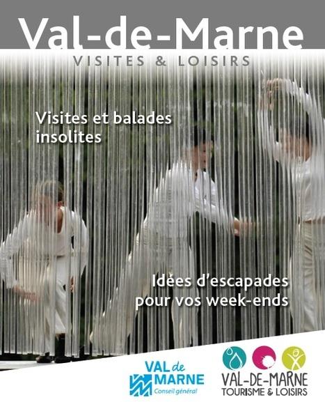 Une nouvelle édition pour découvrir les visites et les loisirs en Val-de-Marne | Veille et actualités touristiques en Val-de-Marne | Scoop.it