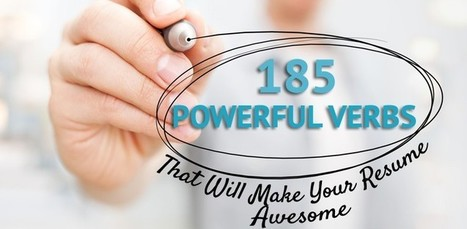 185 Powerful Verbs That Will Make Your Resume Awesome | English for HR and working life | Scoop.it