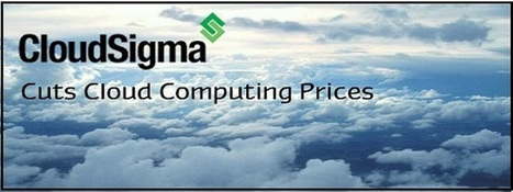 CloudSigma Cuts Computing Prices With The Improved Efficiency | Promotion & Deals | Scoop.it