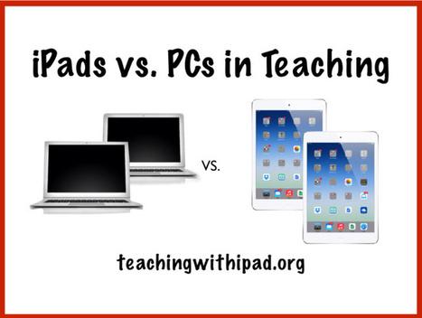 iPads vs. PCs in Teaching | L'utilisation des nouvelles technologies dans l'enseignement et la formation | Scoop.it