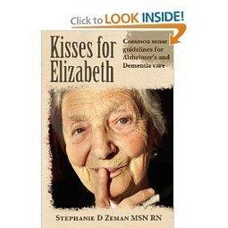"""Kisses for Elizabeth"" Common Sense Guidelines for Alzheimer's dementia : Book Review - Alzheimers Support | Alzheimer's Support | Scoop.it"
