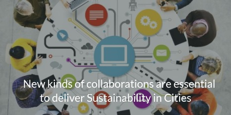 Sustainable cities: New collaboration models are essential | Sustainability | Scoop.it